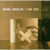 Dictionary Of Rare Sounds: Marc Moulin, I Am You