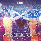 Running Out Mix x DJ Lady Syren
