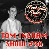 Tom Ingram Show #56