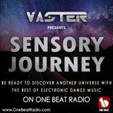 DJ Vaster pres. Sensory Journey [EP 002] @ One Beat Radio