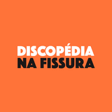 Discopédia Na Fissura [28.08.2017]