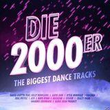 Die 2000er - The Biggest Dance Tracks
