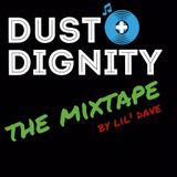 Dust + Dignity Mixtape mixed by Lil' Dave