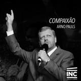 Compaixão / Arno Pauls - 19/04/2015