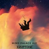 Kryptone - Mind Palace Podcast #21