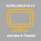 Ant aka A-Tweed (Jungla EST) - Worldbeats #2 - 17/11/18