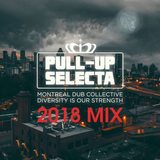 Pull-Up Selecta 2018 Mixtape