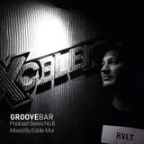 Groove Bar podcast series no. 8 mixed by Eddie Mur