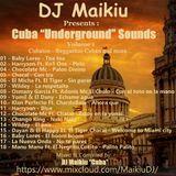"Cuba ""Underground"" Sounds (Volume 1) DJ Maikiu"