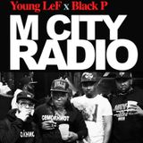 Dj Young LeF : M CITY RADIO #5 hosted by Black P every tuesday on @wild1radio