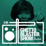GHETTOBLASTERSHOW #245 (jan. 09/16)