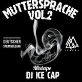 DJ ICE CAP MUTTERSPRACHE 2 MIXTAPE