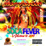 Mighty Dragon Presents: Soca Fever Welcome To 2016