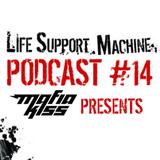 Mafia Kiss Presents... LifeSupportMachine.co.uk Mobcast #14