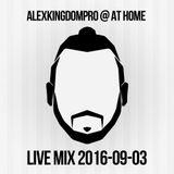 ALEXKINGDOMPRO @ AT HOME / LIVE 2016-09-03