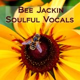 Bee Jackin Soulful Vocals