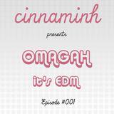 OMAGAH It's EDM Episode #001
