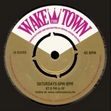 Wake The Town 6/8/16: w/very special guest selector: Little *Boy* Blue (Germany)