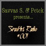 Savvas S. & Petek presents... Sparkles Radio #001