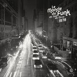 [Musicophilia] - 'Le Monde du Funk '78' (1977-1978)