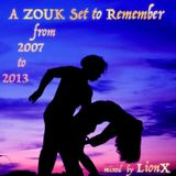 A ZOUK Set to Remember Zouk 2007-2013 by LionX
