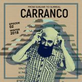 CARRANCO - From Sublime To Surreal 02, Winter 2018