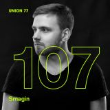 UNION 77 PODCAST EPISODE № 107  BY SMAGIN