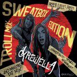 Troll Mix Vol. 15: Sweatbox Edition