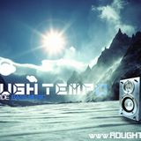 ROUGH TEMPO SHOW 24TH JULY 2012