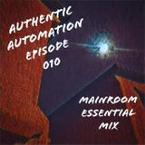 Authentic Automation Episode 010: Mainroom Essential Mix