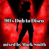 90's Dub to Disco Mixes