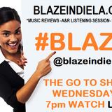 EPISODE 34 |BLAZE INDIE L.A -LIVE MUSIC REVIEW A&R