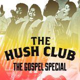 The Hush Club Gospel Special