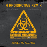 AURA and The Robot DJs - A Radioactive Remix Live (Podcast 5-9-2015)