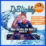 @DJBlighty - #WhoTheHellAreYou Episode.03 (New & Current RnB/Hip Hop)Follow me on twitter @DJBlighty