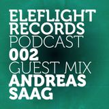 EleFlight Records Podcast 002 with Andreas Saag guest mix