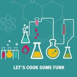 LET'S COOK SOME FUNK