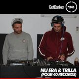 Nu Era & Trilla - GetDarker TV 245 [Four 40 Records Takeover]