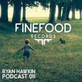 Ryan Hawkin Finefood Podcast 011