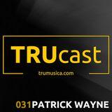 TRUcast 031 - Patrick Wayne