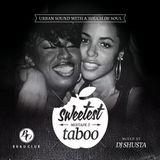 DJ Shusta - Sweetest Taboo Mixtape 3