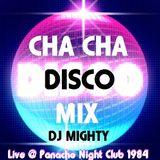 DJ Mighty - Cha Cha Disco Mix - Live @ Panache Night Club 1984