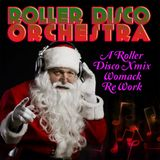 A ROLLER DISCO XMIX (WOMACK REWORK) THE ROLLER DISCO ORCHESTRA