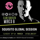 Ibiza Global Radio-SquisitoGlobalSession with Mirco B. March 2015