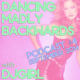 DJGirl - Dancing Madly Backwards podcast #4 - September 2014