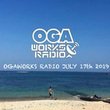 OGAWORKS RADIO JULY 17th  2019