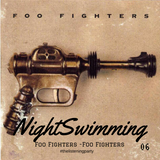Nightswimming 06 – The Listening Party this week is Foo Fighters by Foo Fighters 02/09/16