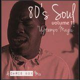 "80's Soul Mix Volume 11 ""Uptempo Magic"" (May 2015)"