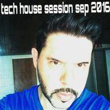 TECH HOUSE SESSION SEPTIEMBRE 2016