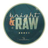 Bright-N-Raw Radio @ NeringaFM #16